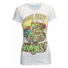 I Only Date Ninjas...ahh, I want this shirt!!!
