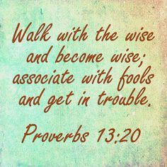 """Proverbs """"He that walketh with wise [men] shall be wise: but a companion of fools shall be destroyed.don't be foolish and think you know everything! Scripture Verses, Bible Verses Quotes, Bible Scriptures, Me Quotes, Drake Quotes, Wisdom Quotes, Trust Quotes, Beach Quotes, Sport Quotes"""