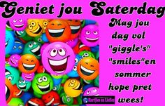 Afrikaanse Quotes, Goeie More, Days Of Week, Good Morning Quotes, Qoutes, Van, Gallery, Summer, Quotations