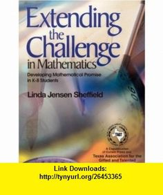 Extending the Challenge in Mathematics Developing Mathematical Promise in K-8 Students (9780761938514) Linda Jensen Sheffield , ISBN-10: 0761938516  , ISBN-13: 978-0761938514 ,  , tutorials , pdf , ebook , torrent , downloads , rapidshare , filesonic , hotfile , megaupload , fileserve Sheffield, Mathematics, Students, Challenges, Pdf, Tutorials, Toys, Awesome, Math