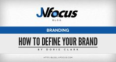 Do you know how to define your Brand?  #DorieClark #JVFocus