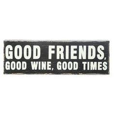 """""""Good Friends, Good Wine, Good Times"""" Block"""
