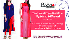 Make your kurtis look different & Stylish with paxxio online stitching services. Buy the fabric and get it stitched from Paxxio. log on to www.paxxio.in now. Hurry up!  Latest spring collection awaits you. #onlinestitching #customizedfashion #newstitching #alteration #ethnic