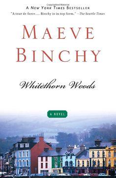 Whitethorn Woods: Maeve Binchy: 9780307455239: Amazon.com: Books