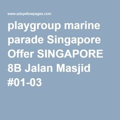playgroup marine parade Singapore Offer SINGAPORE 8B Jalan Masjid #01-03