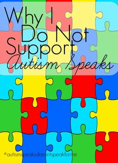 As a mother of a child with autism, I cannot support autism speaks. In this post I outline a few of the main reasons that I would beg you to not support them either.