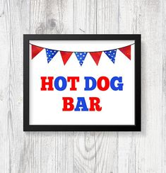 Hot Dog Bar 4th of July Party Sign, Patriotic Party Sign, Hot Dog Sign, 8x10 inch, INSTANT PRINTABLE