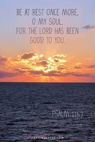 Můžeš opět odpočinout, moje duše, neboť Hospodin se tě zastal.