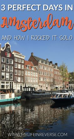 3 perfect days in Amsterdam: How I rocked it solo (and how you can rock it any way you want) — My Life in Reverse