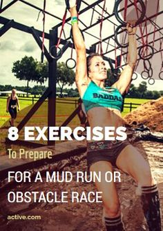 8 Exercises to Prepare for a Mud Run or Obstacle Race -