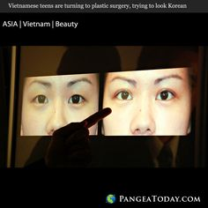 "Vietnamese teens are turning to plastic surgery, trying to look Korean. Those who cannot afford surgery are using jaw and nose clips. The teens say ""I'd rather be artificially beautiful than naturally ugly.""   Read more at PangeaToday.com"