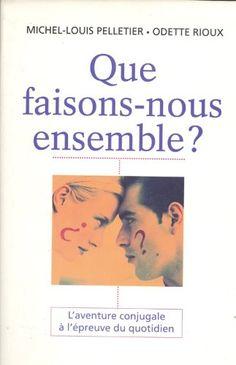Que faisons-nous ensemble? de Odette Rioux Michel-Louis Pelletier http://www.amazon.ca/dp/B009SC2L80/ref=cm_sw_r_pi_dp_YKKZub1BZEHR9