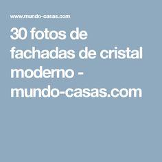 30 fotos de fachadas de cristal moderno - mundo-casas.com