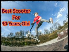 Best Scooter For 10 Year Old Boy- Buying Guide For Perfect Scooter Best Scooter For Kids, Kids Scooter, 10 Year Old Boy, Easy Jobs, Old Boys, How To Find Out, Fun, Funny, Hilarious