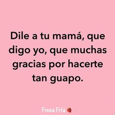 No le digas mi amor por que me mata pero still I thought this was cute😜 Amor Quotes, Cute Quotes, Funny Quotes, Fact Quotes, Spanish Memes, Spanish Quotes, Latinas Quotes, Frases Love, Cute Messages