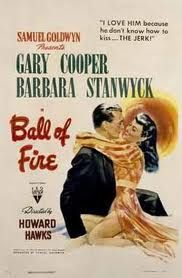 Ball of Fire:  an adult take of Snow White and the Seven Dwarfs 1941 Worth a Watch!!!