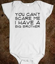 You Can't Scare Me I Have A Big Brother Baby Onesie from Glamfoxx Shirts