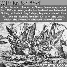 Jeanne de CLisson; French pirate - WTF fun facts