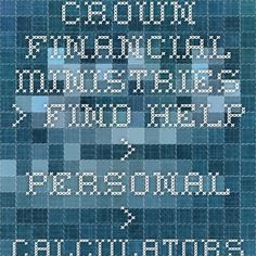 Crown Financial Ministries > Find Help > Personal > Calculators