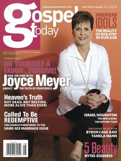 Do yourself a favor...FORGIVE! Joyce Meyer's on the cover of the new Gospel Today Truth Issue!