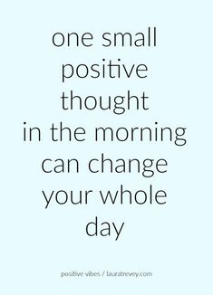 """59 Positive Memes to Inspire and Motivate You at Work and in Life - Quotes - 59 Positive Memes – """"One small positive thought in the morning can change your whole day. Positive Quotes For Life Encouragement, Positive Quotes For Life Happiness, Positive Quotes For Teens, Positive Good Morning Quotes, Good Morning Quotes For Him, Positive Memes, Good Morning Inspirational Quotes, Uplifting Quotes, Inspiring Quotes About Life"""