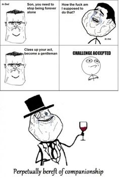 I love challenge accepted face...