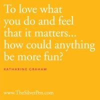 Love what you do by Katherine Graham