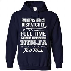 EMERGENCY-MEDICAL-DISPATCHER - Job title - #customized hoodies #purple hoodie. SIMILAR ITEMS => https://www.sunfrog.com/No-Category/EMERGENCY-MEDICAL-DISPATCHER--Job-title-5314-NavyBlue-Hoodie.html?60505