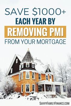 Get rid of PMI and you can save thousands of dollars each year by lowering your mortgage payments.