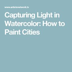 Capturing Light in Watercolor: How to Paint Cities Streaming Video Watercolor Video, Watercolour Tutorials, Watercolor Techniques, Watercolor And Ink, Painting Techniques, Watercolor Paintings, Painting Tutorials, Art Tutorials, Drawing Tutorials