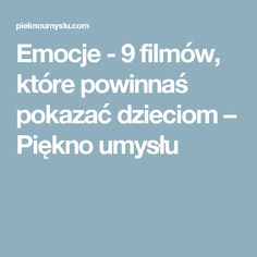 Emocje - 9 filmów, które powinnaś pokazać dzieciom – Piękno umysłu Polish Language, Languages Online, Teachers Corner, Educational Crafts, Classroom Language, Art Therapy, Fun Learning, Kids And Parenting, Teaching