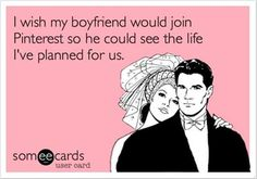 At the same time I'd be terrified if my significant other saw my Pinterest.