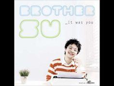 브라더수(BrotherSu) - It Was You - Oh, gosh~ somebody help me. It's so sweet. ^_^