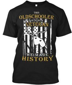 Old School US Veteran - This Oldschooler Is Also A Veteran We Made History Black T-Shirt Front