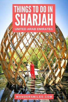 Discover 13 stunning things to do in Sharjah City | Things to do in Sharjah today | Historical places in Sharjah |Visit Sharjah | Best time to visit Sharjah | Al Noor Mosque | Al Noor Island | #visitsharjah #wandersmiles