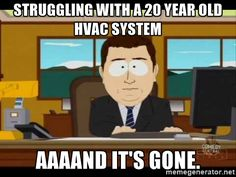 Struggling with a 20 year old hvac system aaaand  #funny #funnyPicture #FunnyText #funnyVideo #funnyPost #funnyQuotes #FunnyStuff #FunnyAnimals #funnyJokes #FunnyThings #FunnyDogs #FunnyCats #FunnyKids #FunnyPeople #Funnypranks