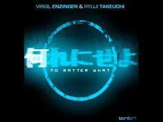 Virgil Enzinger & Ryuji Takeuchi - No Matter What (Original Mix)