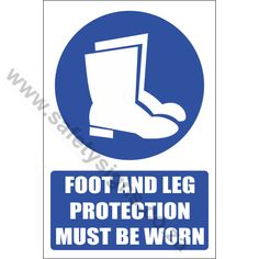 Foot and Leg Protection Safety Sign is used to Inform all workers that Foot and Leg Protection like Gumboots must be worn at all times in this area. The Explanatory version of this sign has added text: FOOT AND LEG PROTECTION MUST BE WORN. Being Used, Safety, Ads, Signs, Security Guard, Shop Signs, Sign, Dishes