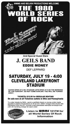 July 19, 1980 Bob Seger & the silver Bullet Band, J Geils Band, Eddie Money and def Leppard.  I remember saying who are they?  lol