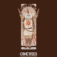 """Praise the Sun"" by Mathiole Shirts on sale until 25 July on othertees.com Pin it for a chance at a FREE TEE! #darksouls"