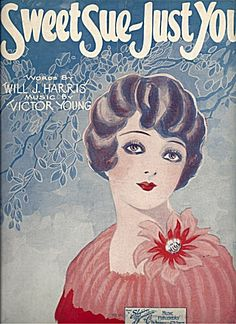 Sweet Sue-Just You – 1928 Victor Young Sheet Music