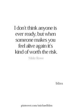 Feeling alive again- even alone- is the very best feeling in the world. Risk Quotes, Mood Quotes, True Quotes, Positive Quotes, Taking Risks Quotes, Quotes For Him, Great Quotes, Quotes To Live By, Inspirational Quotes