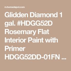 Glidden Diamond 1 gal. #HDGG52D Rosemary Flat Interior Paint with Primer HDGG52DD-01FN at The Home Depot - Mobile