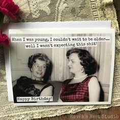 Trendy Happy Birthday Humor Women Old Ladies Ideas Retro Happy Birthday, Happy Birthday Sister Funny, Birthday Quotes For Daughter, Birthday Wishes Funny, Happy Birthday Quotes, Happy Birthday Images, Birthday Jokes, Birthday Greetings For Women, Birthday Card Sayings