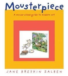 Mousterpiece: Jane Breskin Zalben: 9781596435490: Amazon.com: Books
