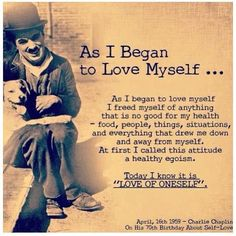 Loving yourself is the most crucial thing to do in your life. Without it, you're unable to truly love others.