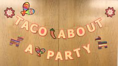 Taco About A Party Banner for a farewell party 6-26-18