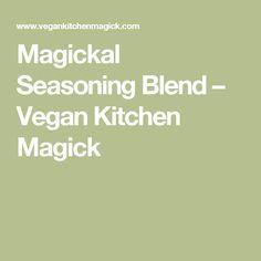 Magickal Seasoning Blend – Vegan Kitchen Magick