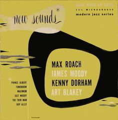 BLUE NOTE 5010  New Sounds  Max Roach Quintet Featuring  Kenny Dorham And James Moody,  Art Blakey And His Band