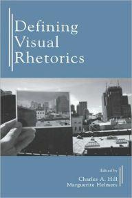 Defining Visual Rhetorics / Edition 1